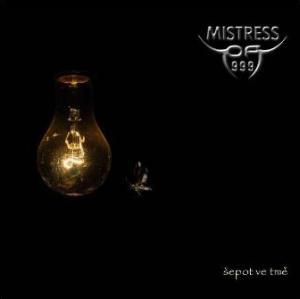 MISTRESS OF 999 – Šepot ve tmě (CD – 2017)