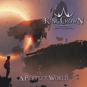 KINGCROWN – A Perfect World (CD-2019, Rock of Angels Records)