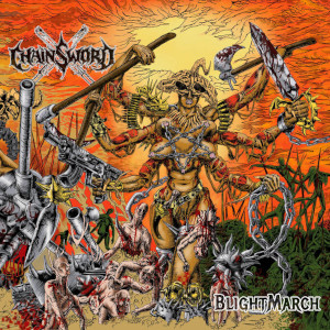 CHAINSWORD – Blightmarch (CD – 2021, Godz ov War Productions)