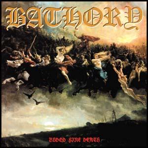 BATHORY – Blood, Fire, Death (LP-1988, Under One Flag)