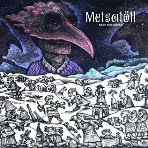 METSATÖLL – Katk Kutsariks (CD – 2019)