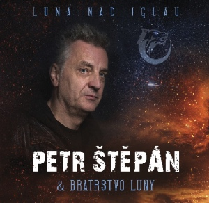 PETR ŠTĚPÁN A BRATRSTVO LUNY – Luna nad Iglau (CD-2019, LunArt Music)