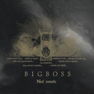 BIG BOSS – Než zemřu (CD – 2019, MetalGate)