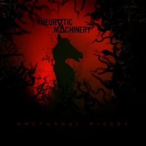 NEUROTIC MACHINERY – Nocturnal Misery (CD – 2020)