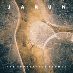 JARUN - Rok spokojnego słońca (CD – 2021, Godz ov War Productions)