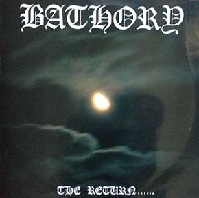 BATHORY – The Return......(LP-1985,  Black Mark Production)